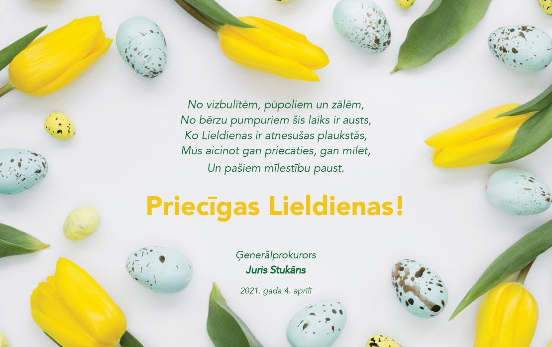 Easter greetings of Prosecutor General Mr Juris Stukāns
